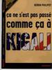 « Ça ne s'est pas passé comme ça à Kigali » de Robin Philpot, Paris, Editions Duboiris, 2004, 238p