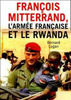 En mars 2005, paraît : « François Mitterand, l'armée française et le Rwanda » par Bernard Lugan (édition du Rocher).