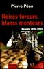 Enfin paraît en novembre 2005 : « Noires fureurs, blancs menteurs Rwanda 1990-1994 » par Pierre Péan aux éditions Mille et une nuit.