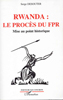 « RWANDA: LE PROCÈS DU FPR . Mise au point historique » par Serge DESOUTER